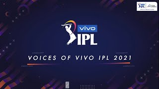 Voices Of VIVO IPL 2021