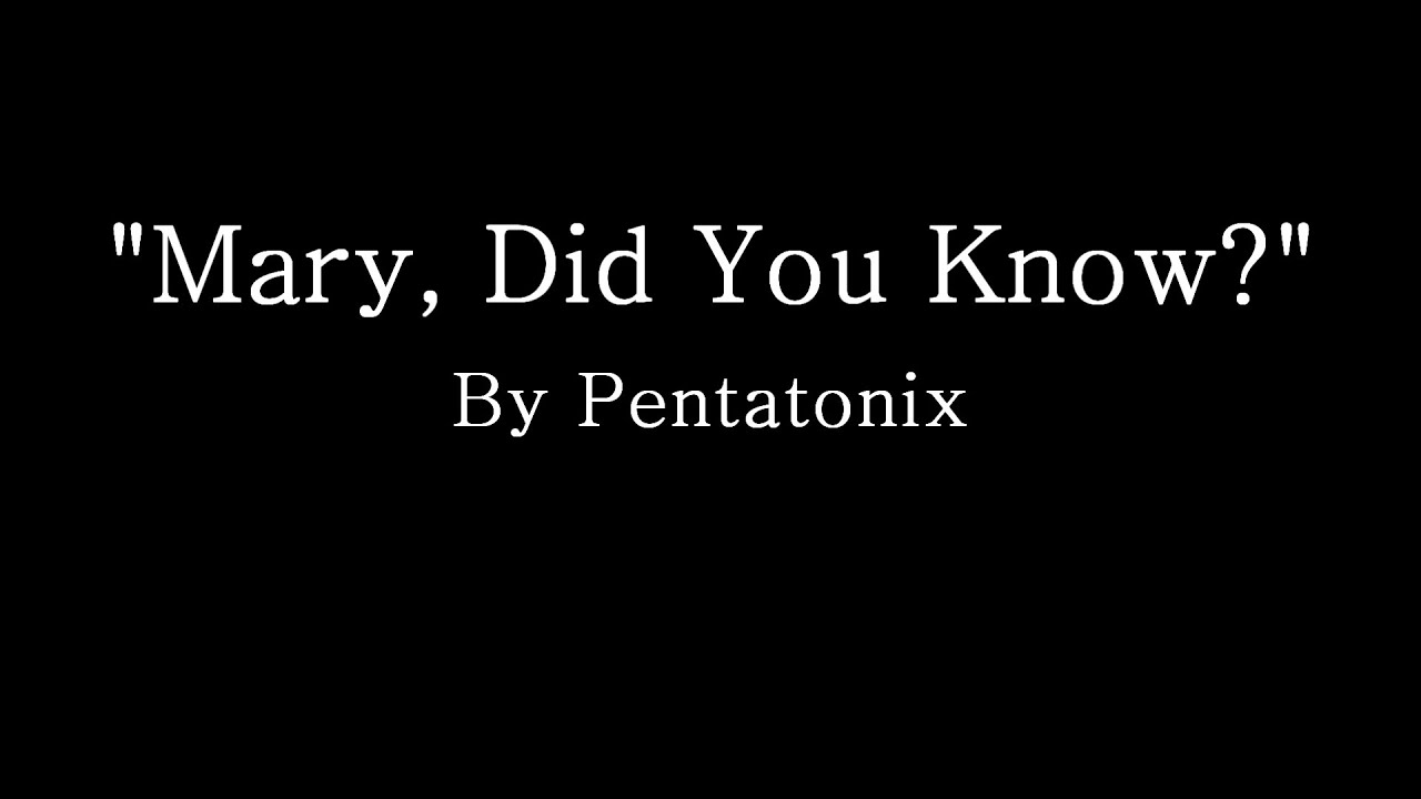 graphic about Mary Did You Know Lyrics Printable referred to as Mary Did Yourself Realize - Pentatonix (Lyrics)