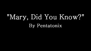 Mary Did You Know - Pentatonix (Lyrics)