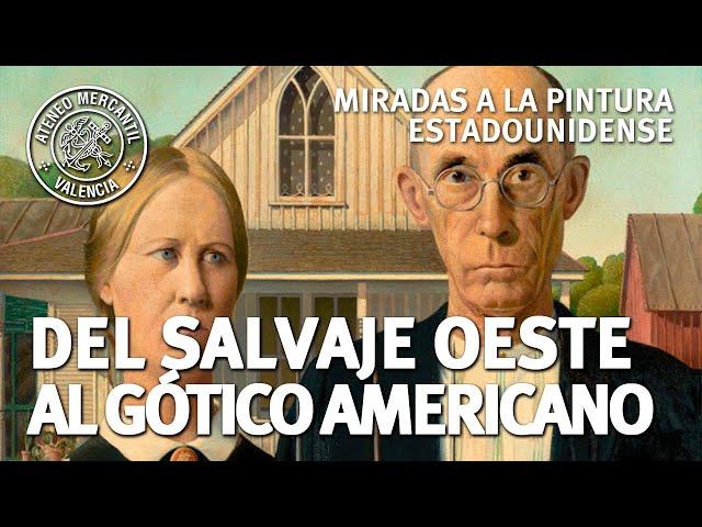 Miradas a la pintura estadounidense. Del Salvaje Oeste al Gótico Americano   Manuela García