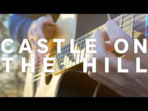 Castle on the Hill - Ed Sheeran - Fingerstyle Guitar Cover