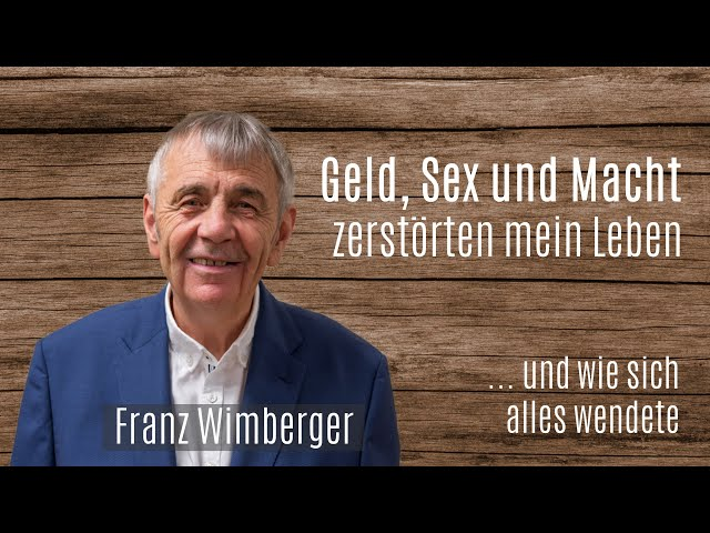 Geld, Sex und Macht zerstörten mein Leben | Franz Wimberger | HALLELUJAH TV Österreich
