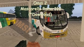 Omsi 2 - Mascarello Roma 310 (*Download)
