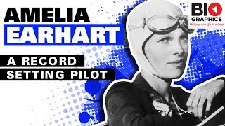 Amelia Earhart Biography: A Record Setting Pilot