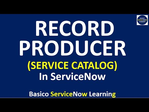 How to Design RECORD PRODUCER - Service Catalog (Step by Ste
