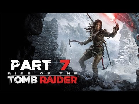 """Rise Of The Tomb Raider - Let's Play - Part 7 - """"High Cliffs And Red Mines"""""""