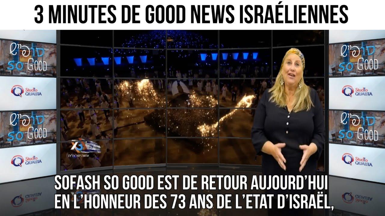 3 minutes de good news israéliennes - Sofash, So Good#14
