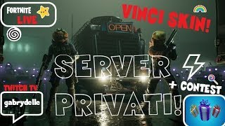 🔴 FORTNITE LIVE - SERVER PRIVATI - CONTEST AND REGALO A SKIN TO CHI FA 4 VITTORIE !