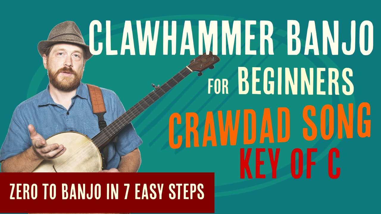 Beginner Clawhammer Banjo Crash Course Crawdad Song Key Of C