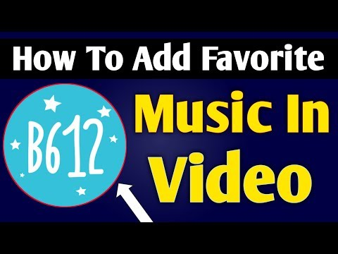 B612 Me Video Me Apna Favorite Music Kaise Add Kare || Advanced Video Editing In Android