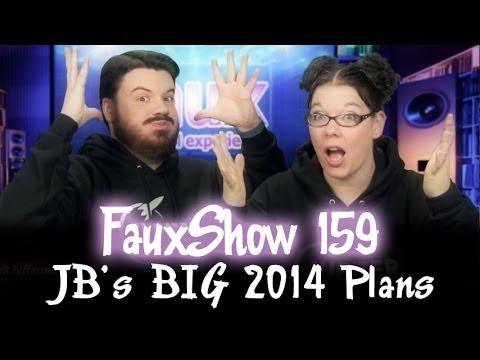 JB's BIG 2014 Plans | FauxShow 159
