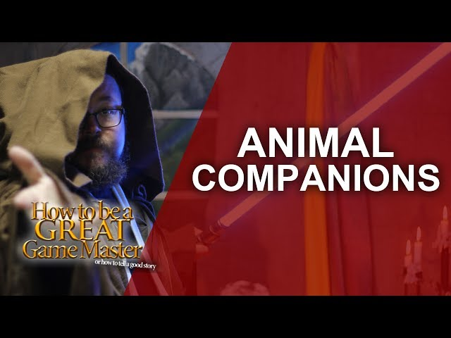Great GM - Using your players' beast or animal companions in game - Game Master GM Tips