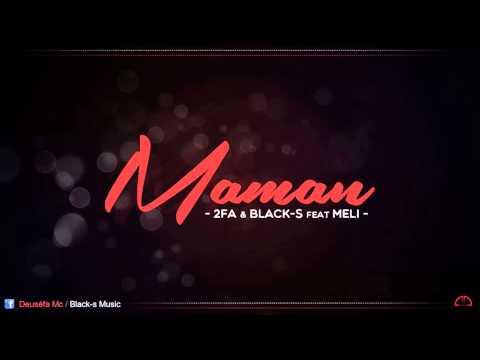 2fa & Black-s feat Meli - Maman
