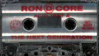 Ron D. Core - Acid Test 2 The Next Generation A Side
