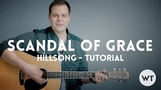 Scandal of Grace - Hillsong - Tutorial