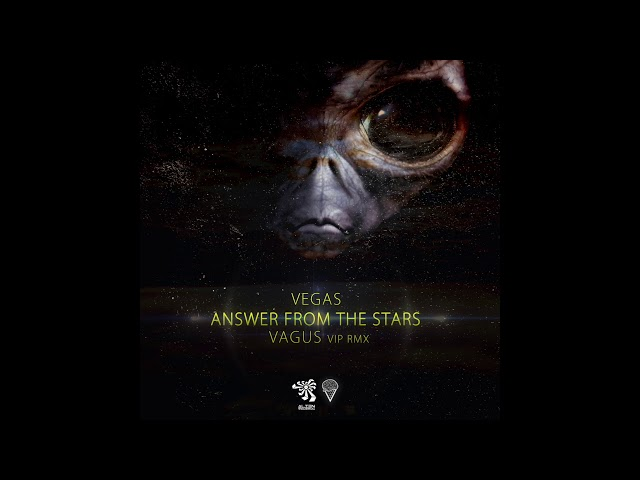 Vegas - Answer From the Stars (Vagus Vip Remix)