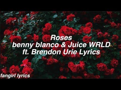 Roses || benny blanco & Juice WRLD ft. Brendon Urie Lyrics