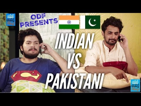 India VS Pakistan | Indian calling a Pakistani (ODF)