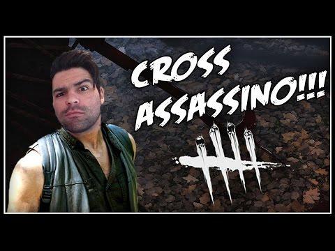 CROSS ASSASSINO!!!   - Dead By Daylight