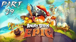 Angry Birds Epic- Gameplay| Part 29
