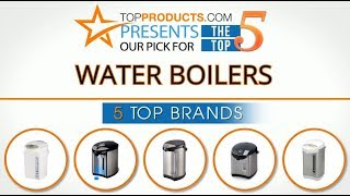 Best Water Boiler Reviews 2017 – How to Choose the Best Water Boiler