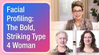 Facial Profiling: The Bold, Striking Type 4 Woman