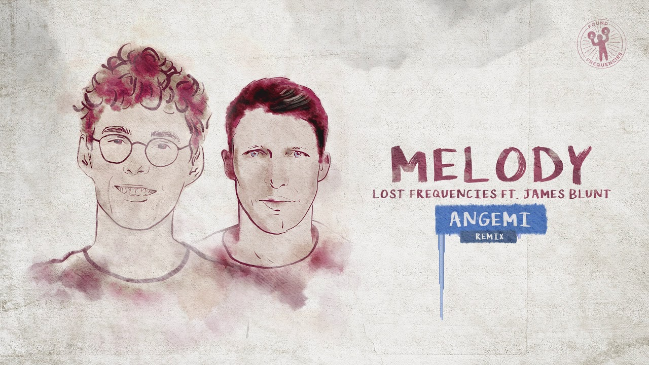 lost-frequencies-ft-james-blunt-melody-angemi-remix