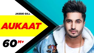 Jassi Gill ft Karan Aujla | Aukaat (Full Video) | Desi Crew Vol1 | Arvindr Khaira | New Songs 2019