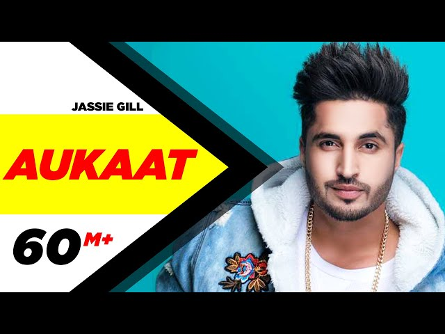 Jassi Gill ft Karan Aujla | Aukaat (Full Video) | Desi Crew Vol1 | Arvindr Khaira | New Songs 2019