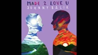 Video Johnny Balik - Made 2 Love U (Audio) download MP3, 3GP, MP4, WEBM, AVI, FLV November 2017