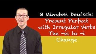Present Perfect with Irregular Verbs: The -ei to -i Change - 3 Minuten Deutsch #40 (English)