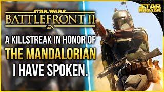 The Mandalorian Is Great! Boba Fett Killstreak | Battlefront 2 Gameplay