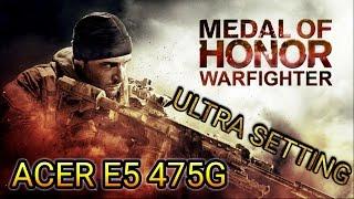 Medal of Honor Warfighter ULTRA SETTING 60 FPS (ACER E5 475G)