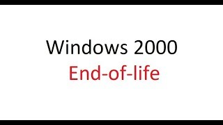 Windows 2000 End of life (My version)