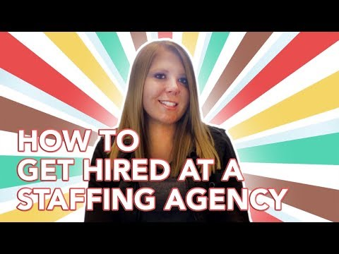 How To Get Hired at a Staffing Agency