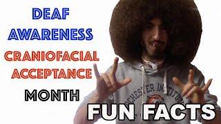 Deaf Awareness & Craniofacial Acceptance Month: Fun Facts!
