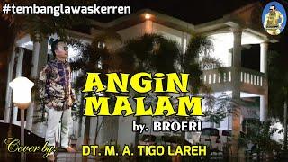 ANGIN MALAM (lyrics) by Broery cover DT.M.A.TIGO LAREH #tophits