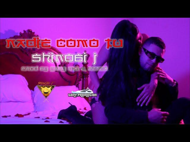 Nadie Como Tu - Shinobi J   Prod Gaby OTB & Renex (OFFICIAL VIDEO)