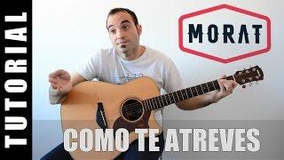 Como tocar Como te Atreves- MORAT TUTORIAL Guitarra Acordes y TABS