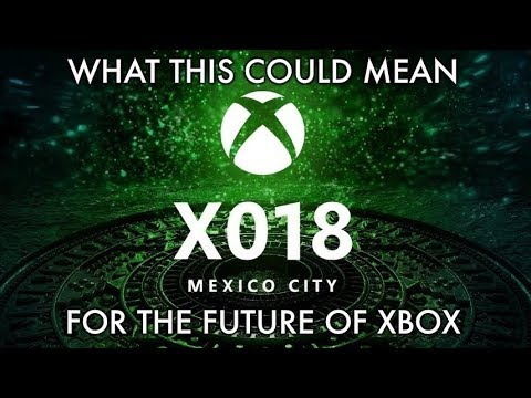 What X018 Could Mean for the Future of Xbox!