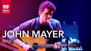 Who Did John Mayer Make New Light With? | iHeartRadio Live!