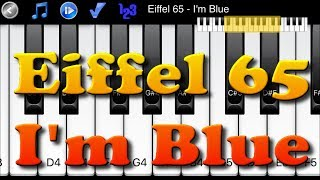 Eiffel 65 - I'm Blue - How to Play Piano Melody