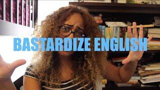 BASTARDIZE ENGLISH: I Never Had It Made