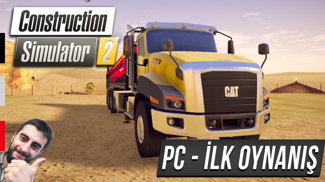 Construction Simulator 2 PC - İLK OYNANIŞ