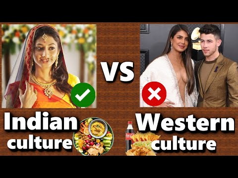 Why Indian Culture is Much Better than Western Culture | Indian Culture vs Western Culture