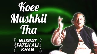 Koee Mushkil Tha | Nusrat Fateh Ali Khan Songs | Songs Ghazhals And Qawwalis