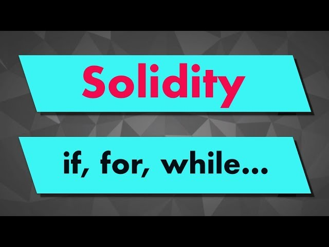 Solidity Tutorial: Control Structures (if, for, while...)