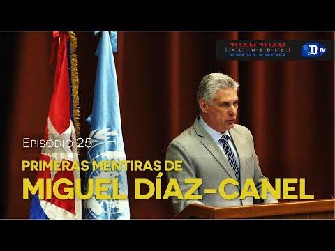 Juan Juan AL MEDIO Ep.25 / Las primeras mentiras de Miguel Díaz-Canel