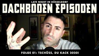 »Dachbodenepisoden« - Folge 01: Tschüss, Du Kack 2020!