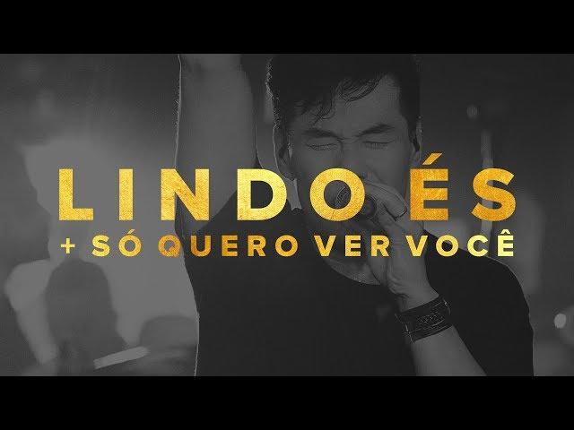 Juliano Son   Lindo és + Só quero ver Você   Noite de Adoração em São Paulo